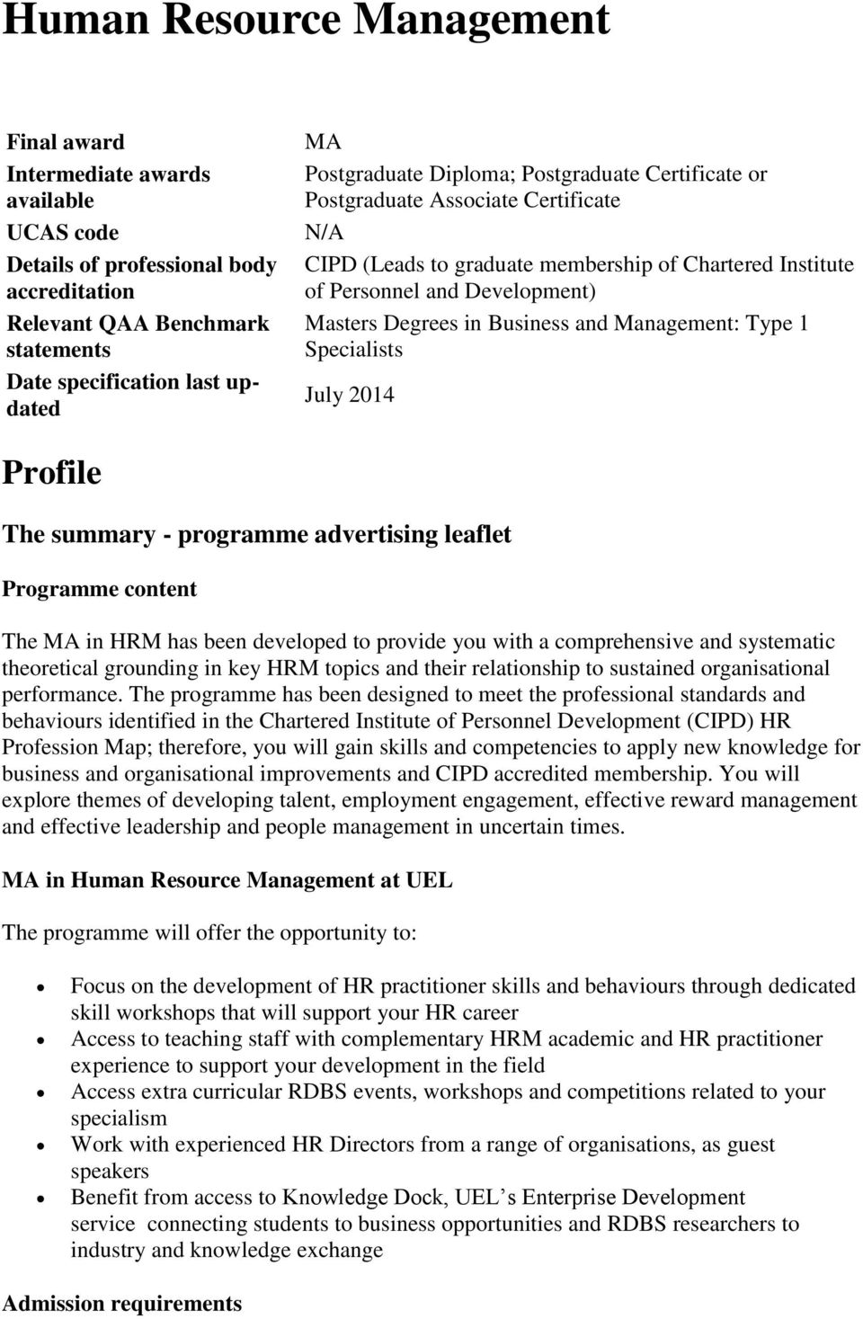 Business and Management: Type 1 Specialists July 2014 Profile The summary - programme advertising leaflet Programme content The MA in HRM has been developed to provide you with a comprehensive and