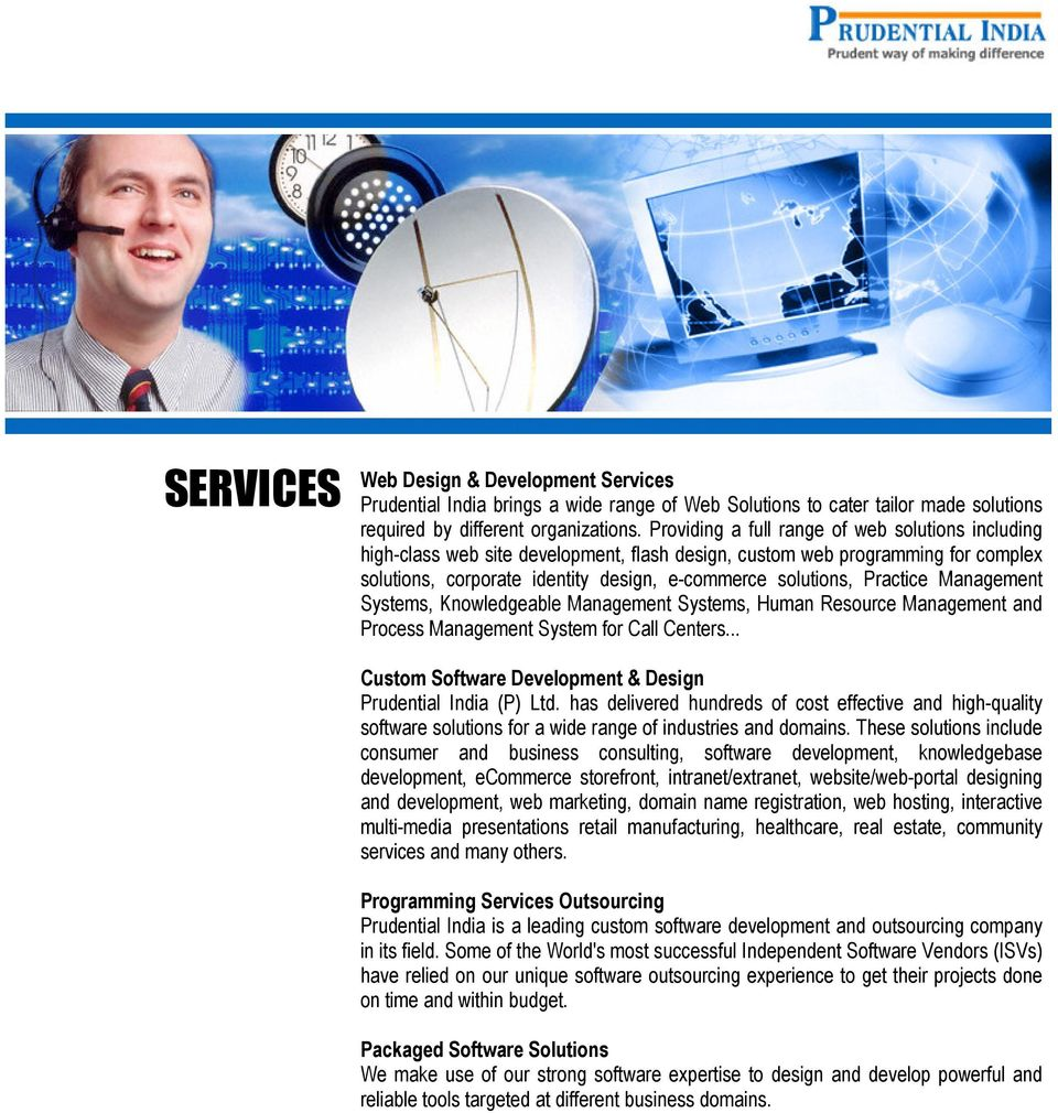 Practice Management Systems, Knowledgeable Management Systems, Human Resource Management and Process Management System for Call Centers... Custom Software Development & Design Prudential India (P) Ltd.