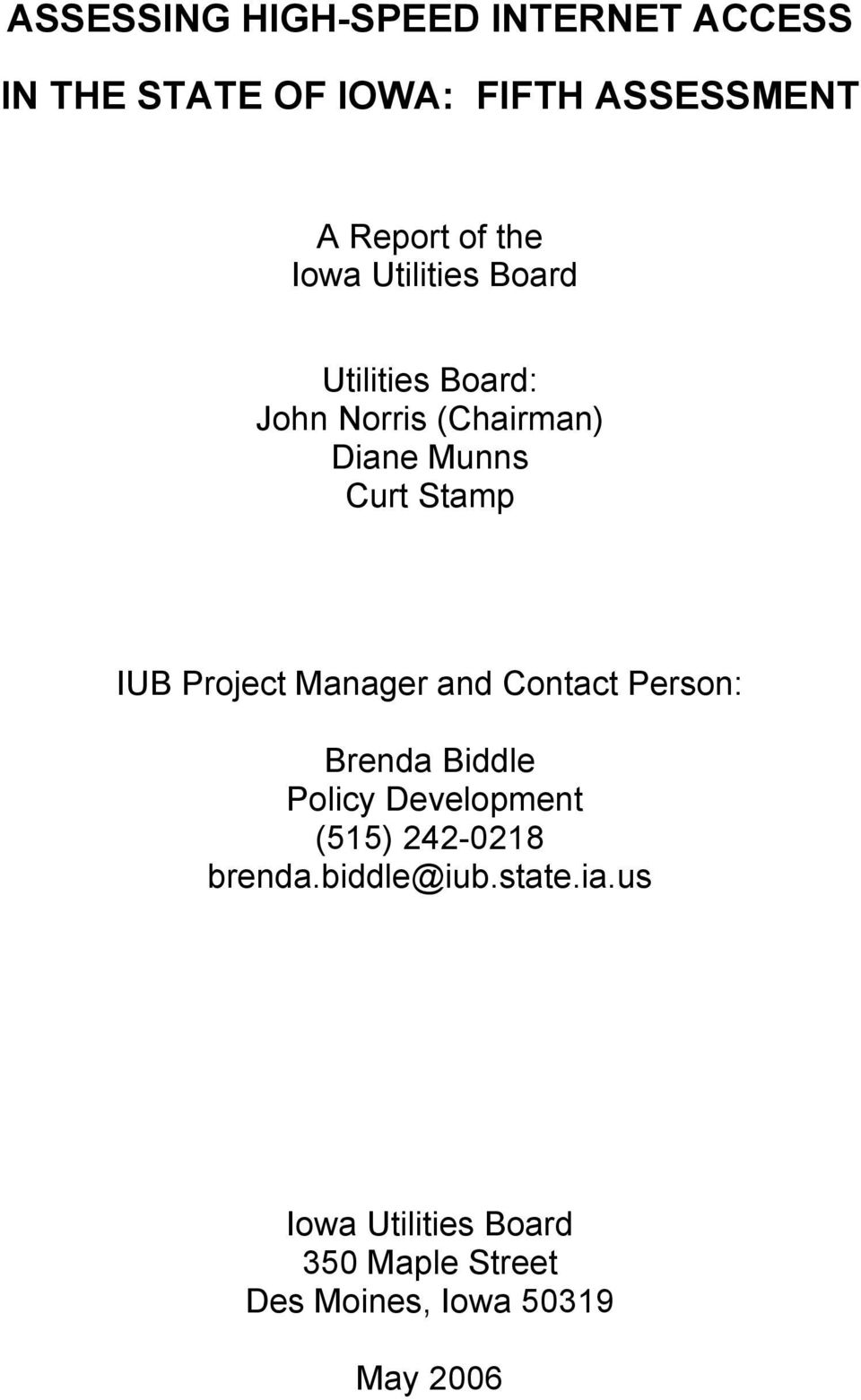 IUB Project Manager and Contact Person: Brenda Biddle Policy Development (515) 242-0218