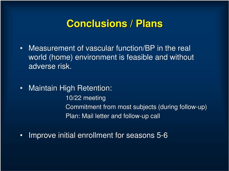 Maintain High Retention: 10/22 meeting Commitment from most subjects