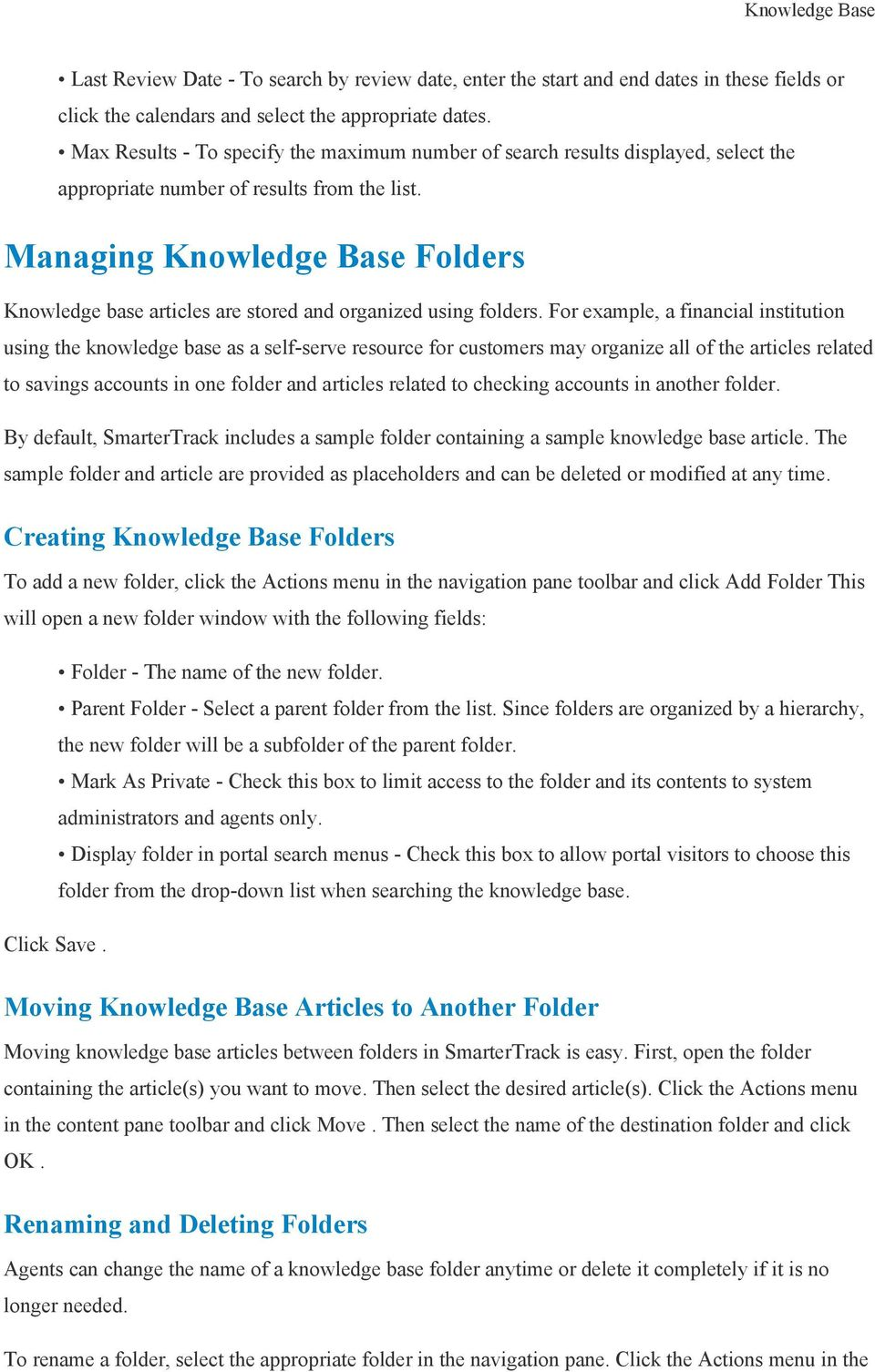 Managing Knowledge Base Folders Knowledge base articles are stored and organized using folders.