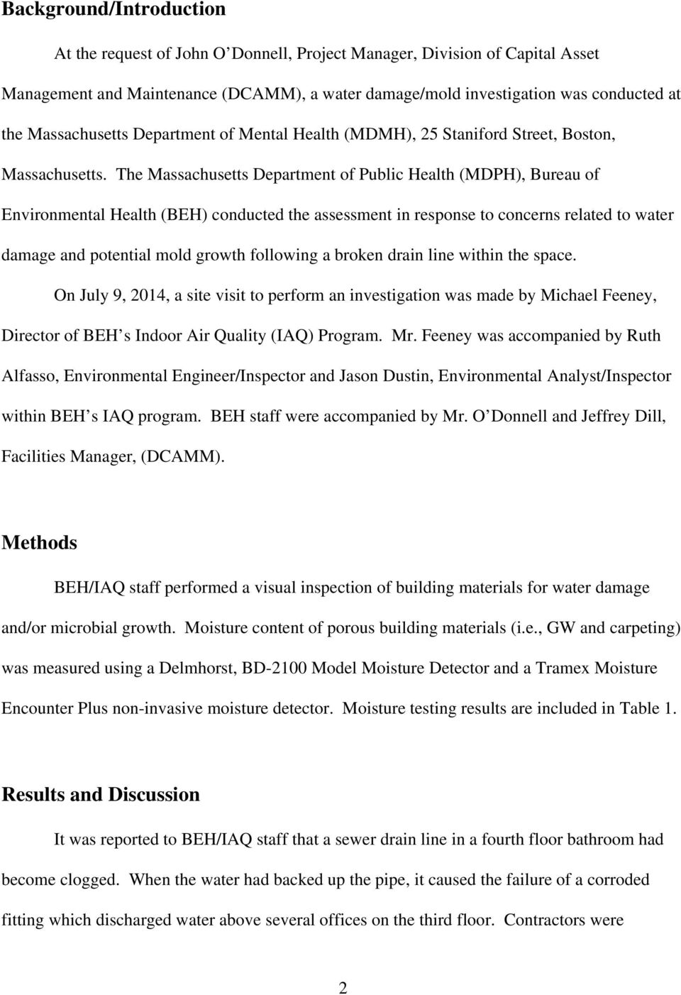 The Massachusetts Department of Public Health (MDPH), Bureau of Environmental Health (BEH) conducted the assessment in response to concerns related to water damage and potential mold growth following