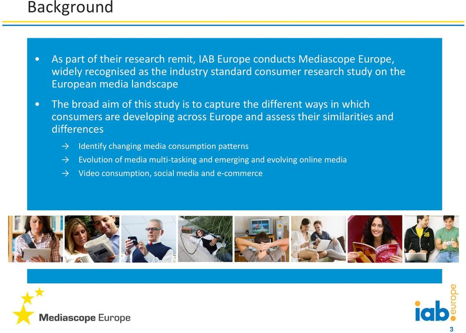 consumers are developing across Europe and assess their similarities and differences Identify changing media consumption