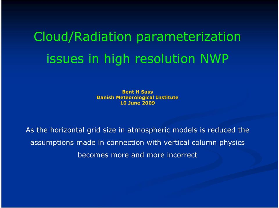 horizontal grid size in atmospheric models is reduced the