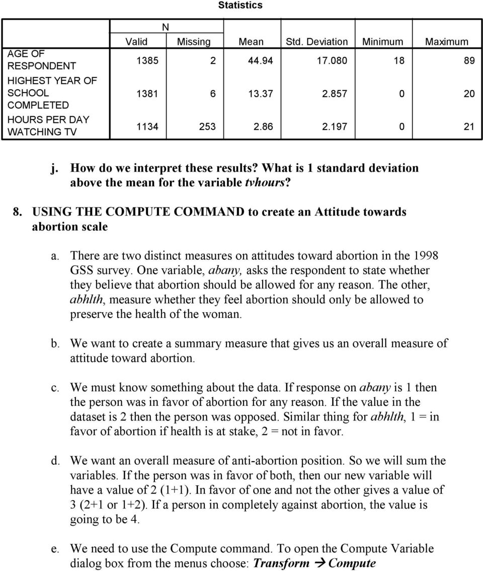 USING THE COMPUTE COMMAND to create an Attitude towards abortion scale a. There are two distinct measures on attitudes toward abortion in the 1998 GSS survey.