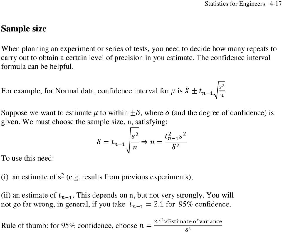 Suppose we want to estimate to within, where (and the degree of confidence) is given.