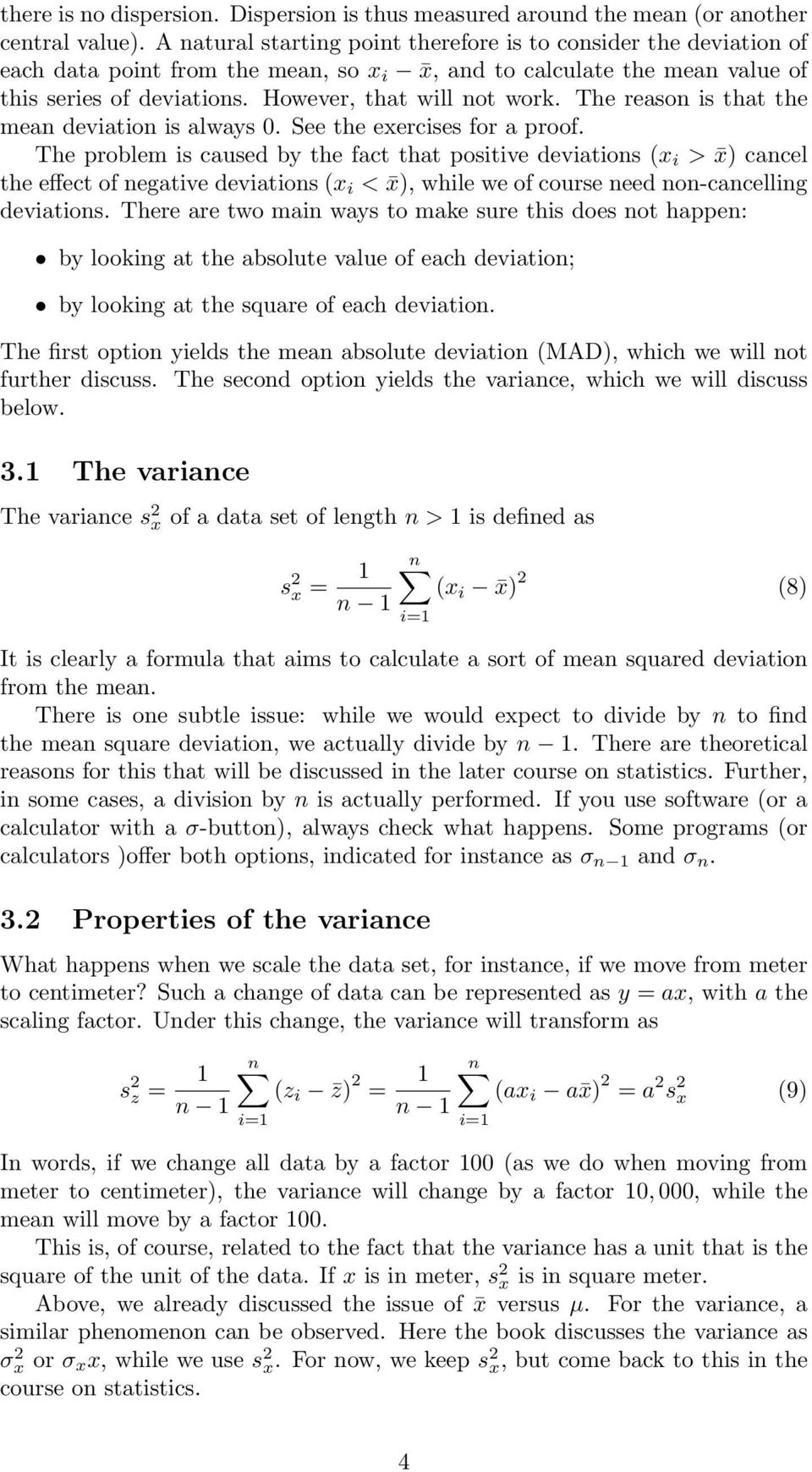 The reason is that the mean deviation is always 0. See the exercises for a proof.