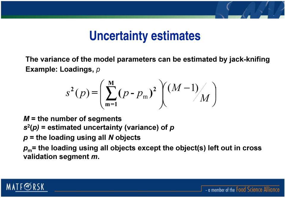 segments s 2 (p) = estimated uncertainty (variance) of p p = the loading using all N