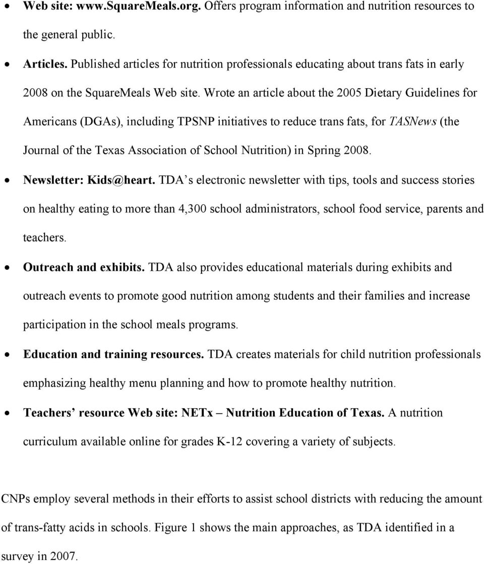Wrote an article about the 2005 Dietary Guidelines for Americans (DGAs), including TPSNP initiatives to reduce trans fats, for TASNews (the Journal of the Texas Association of School Nutrition) in