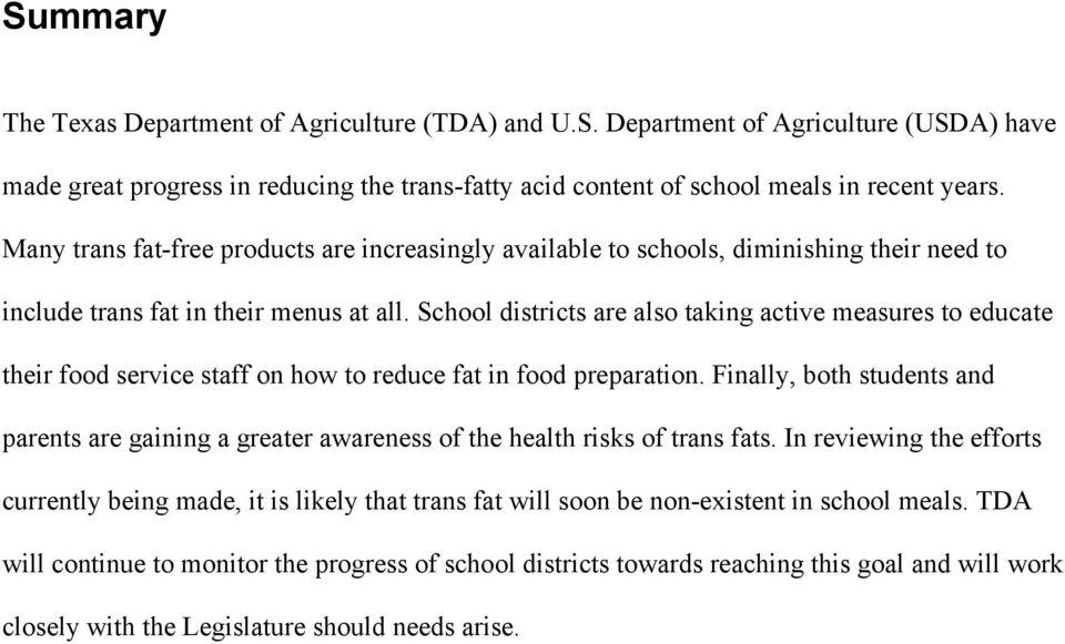 School districts are also taking active measures to educate their food service staff on how to reduce fat in food preparation.