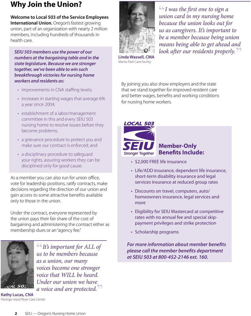 care. SEIU 503 members use the power of our numbers at the bargaining table and in the state legislature.