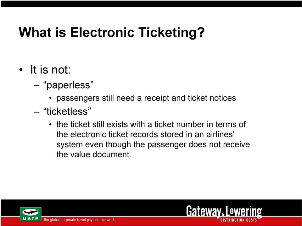 ticketless the ticket still exists with a ticket number in terms of the