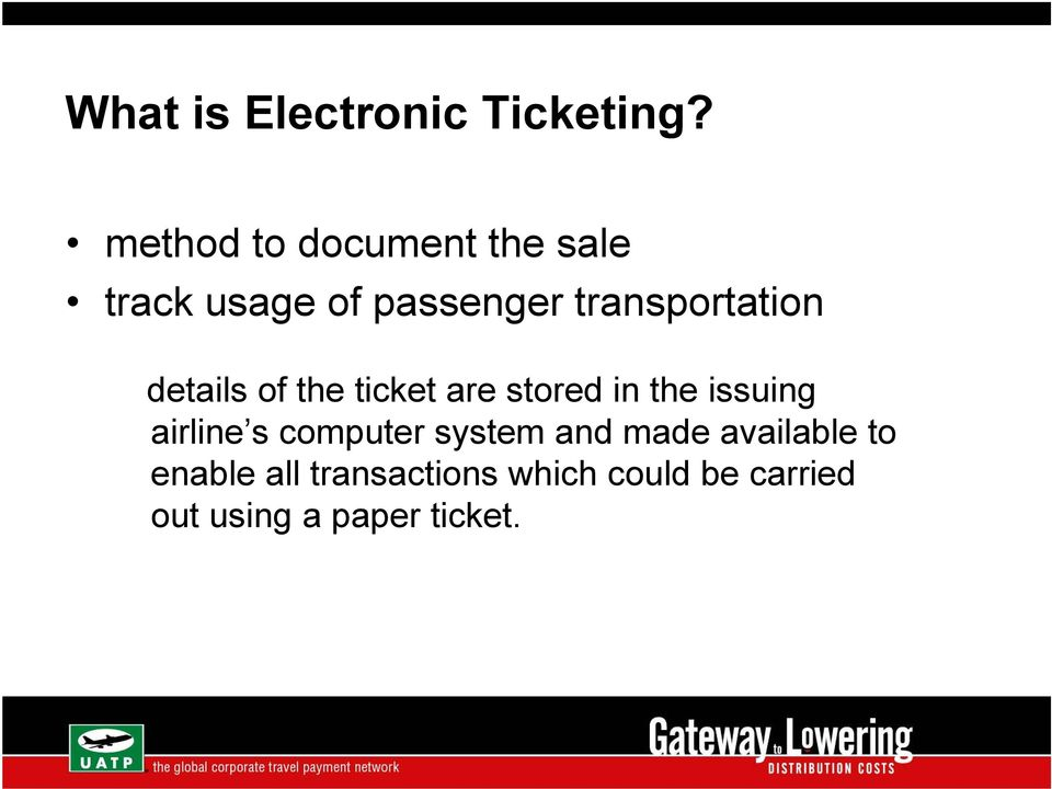 transportation details of the ticket are stored in the issuing