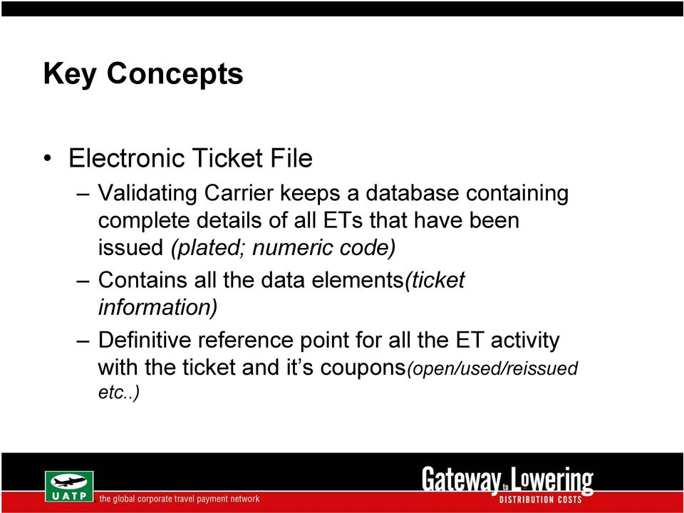 code) Contains all the data elements(ticket information) Definitive reference