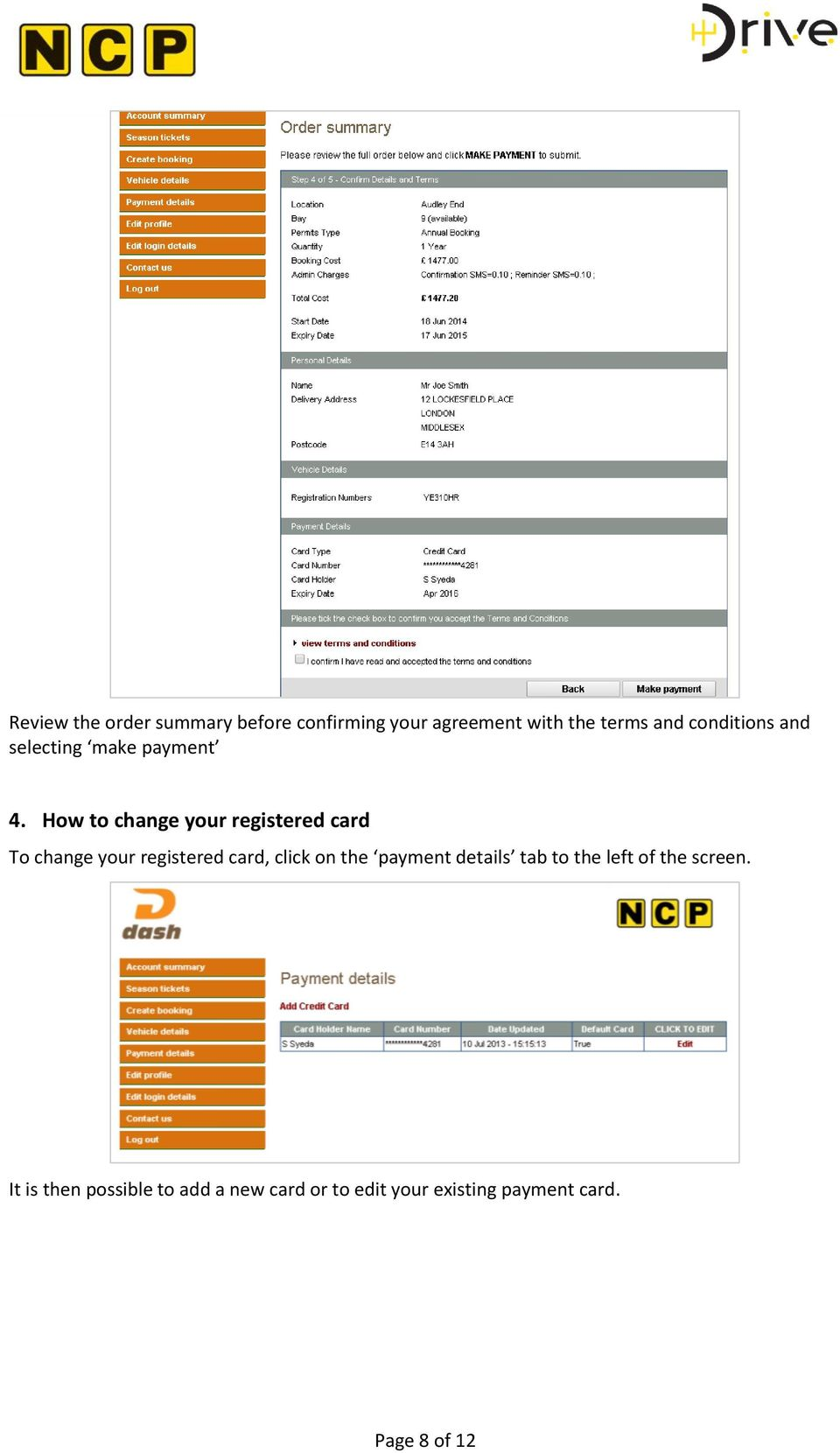 How to change your registered card To change your registered card, click on the