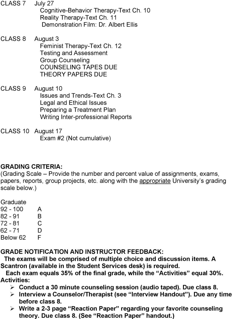 3 Legal and Ethical Issues Preparing a Treatment Plan Writing Inter-professional Reports CLASS 10 August 17 Exam #2 (Not cumulative) GRADING CRITERIA: (Grading Scale Provide the number and percent