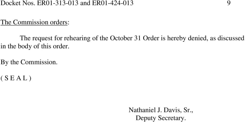 request for rehearing of the October 31 Order is hereby