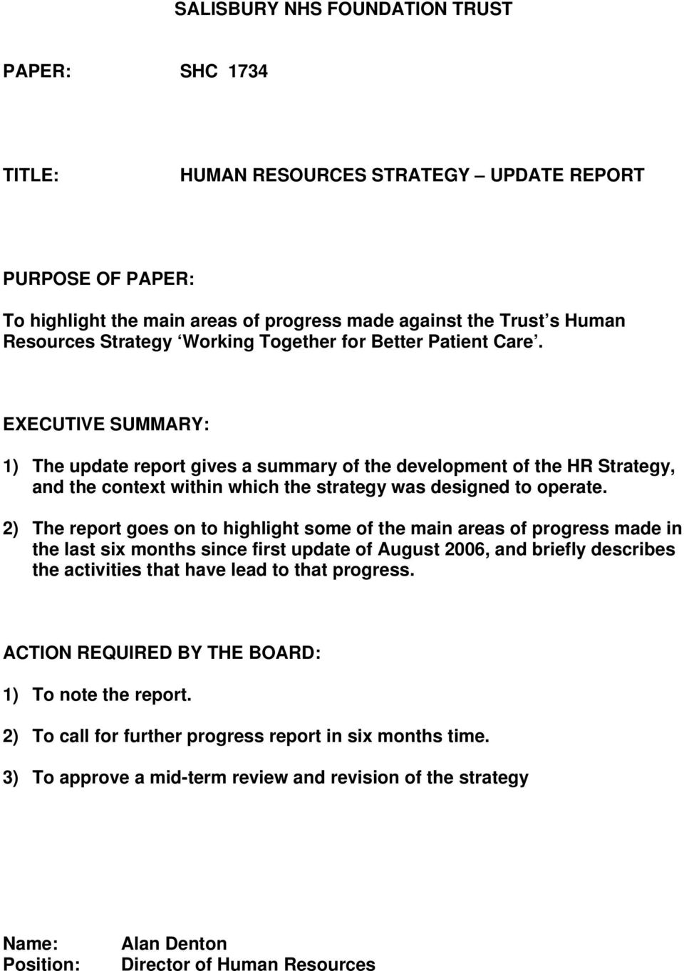 EXECUTIVE SUMMARY: 1) The update report gives a summary of the development of the HR Strategy, and the context within which the strategy was designed to operate.