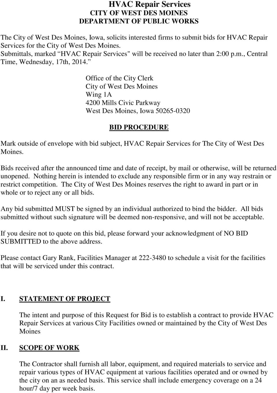 Office of the City Clerk City of West Des Moines Wing 1A 4200 Mills Civic Parkway West Des Moines, Iowa 50265-0320 BID PROCEDURE Mark outside of envelope with bid subject, HVAC Repair Services for