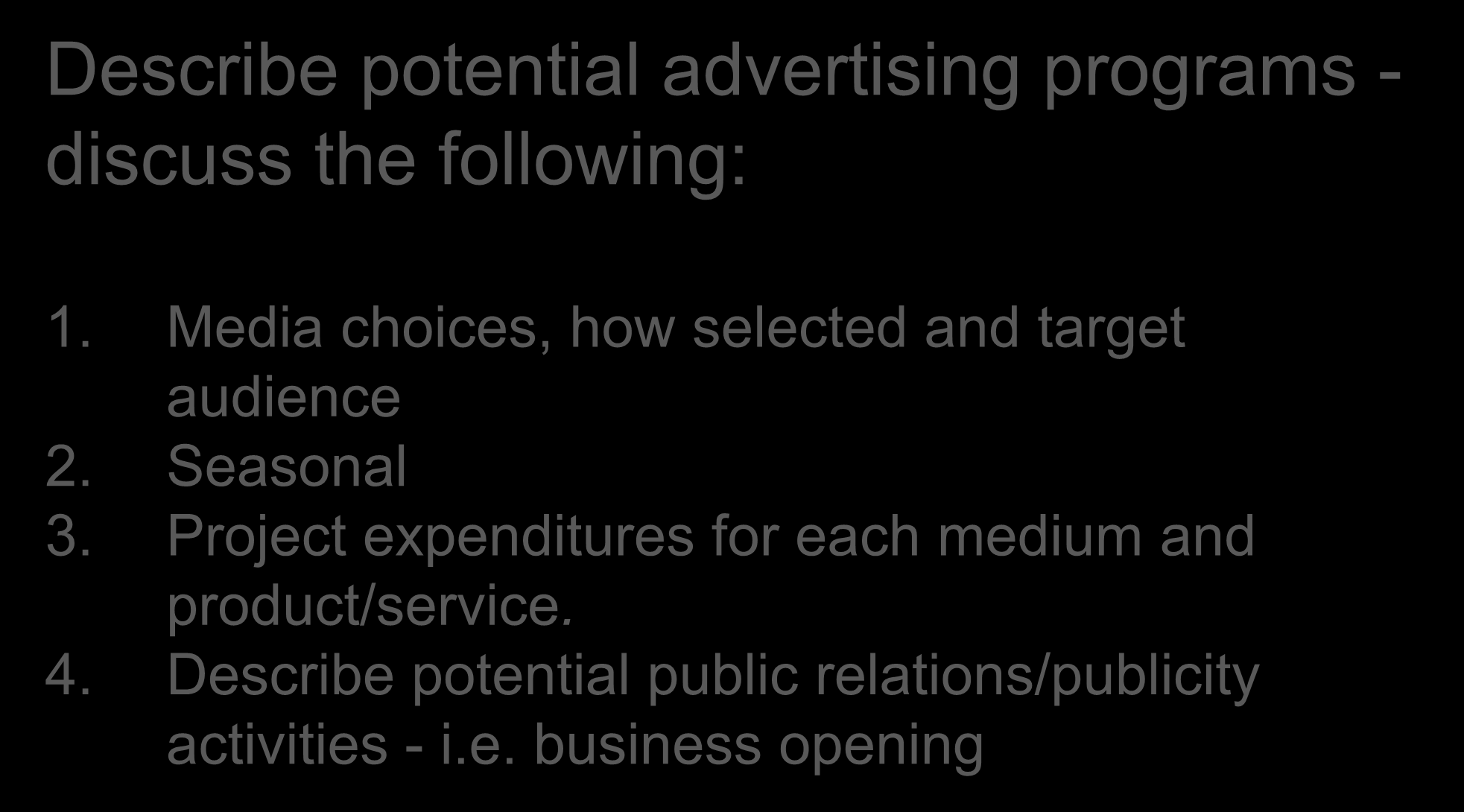 Product: Promotion Mix Describe potential advertising programs - discuss