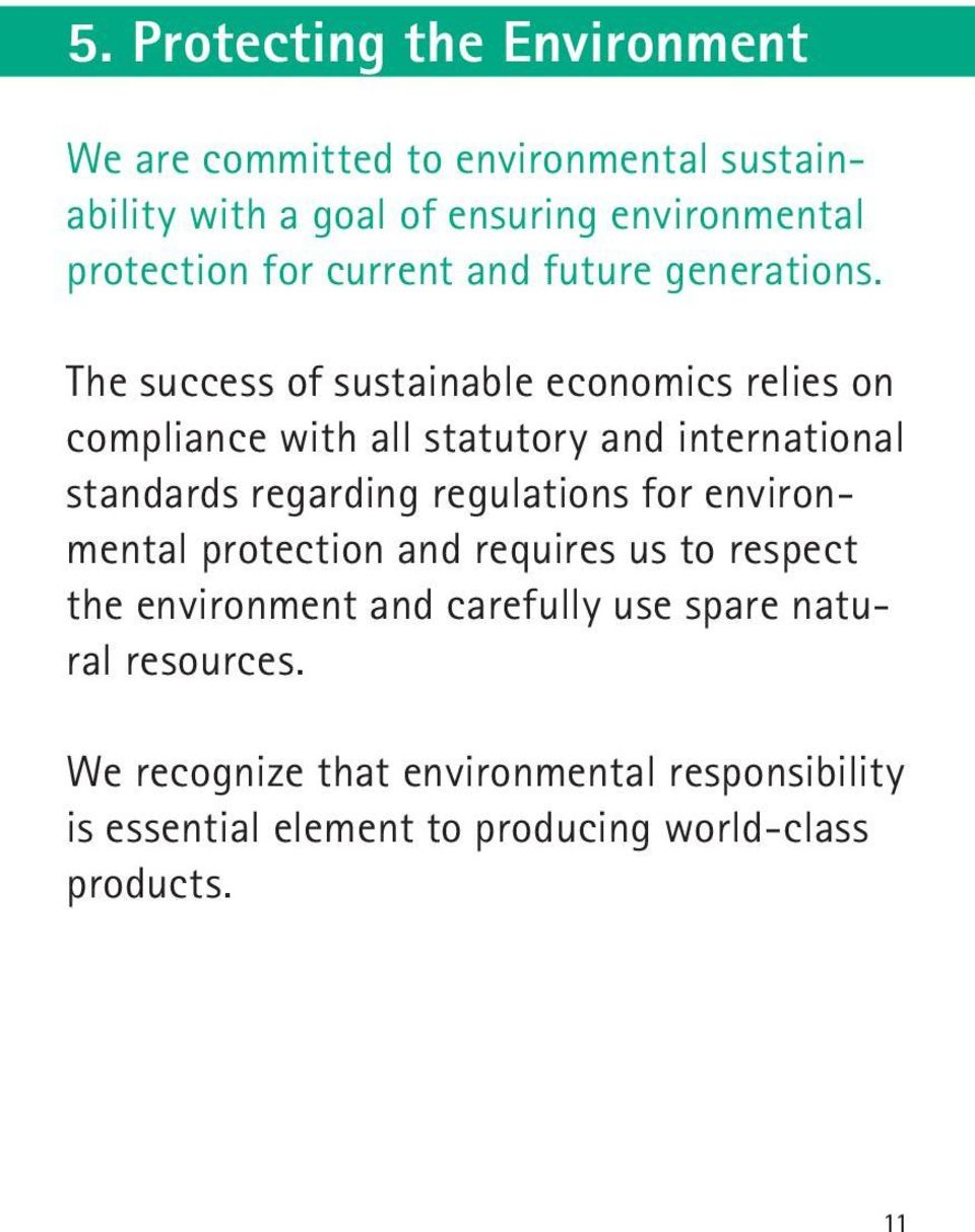 The success of sustainable economics relies on compliance with all statutory and international standards regarding regulations