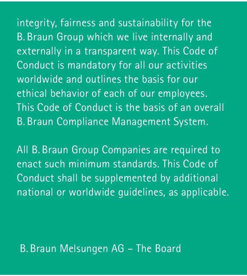 This Code of Conduct is the basis of an overall B. Braun Compliance Management System. All B.