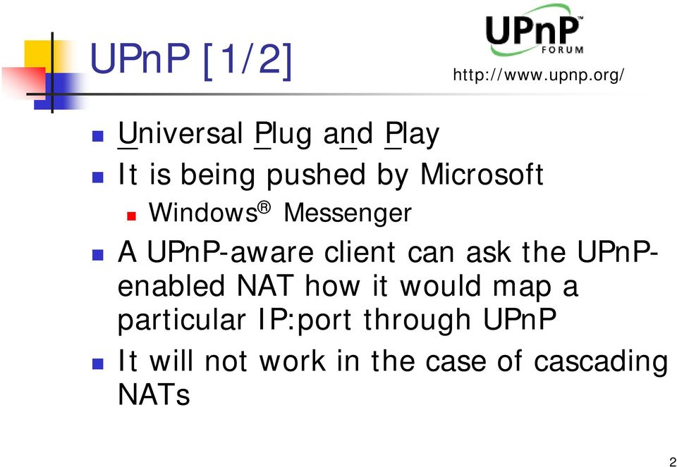 Windows Messenger A UPnP-aware client can ask the UPnPenabled