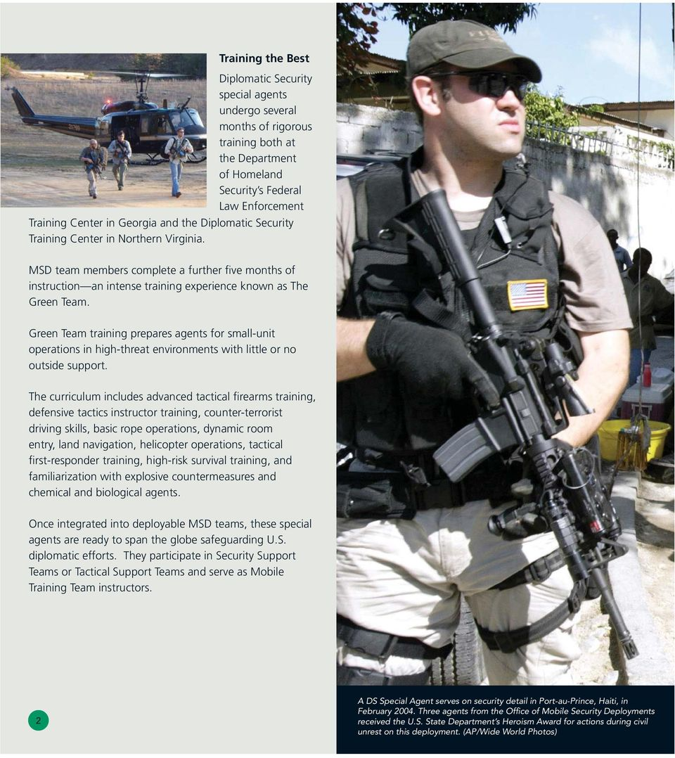 Green Team training prepares agents for small-unit operations in high-threat environments with little or no outside support.