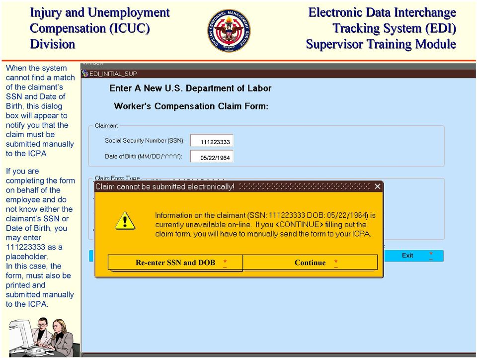 behalf of the employee and do not know either the claimant s SSN or Date of Birth, you may enter 111223333 as a
