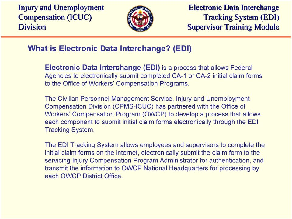 component to submit initial claim forms electronically through the EDI Tracking System.