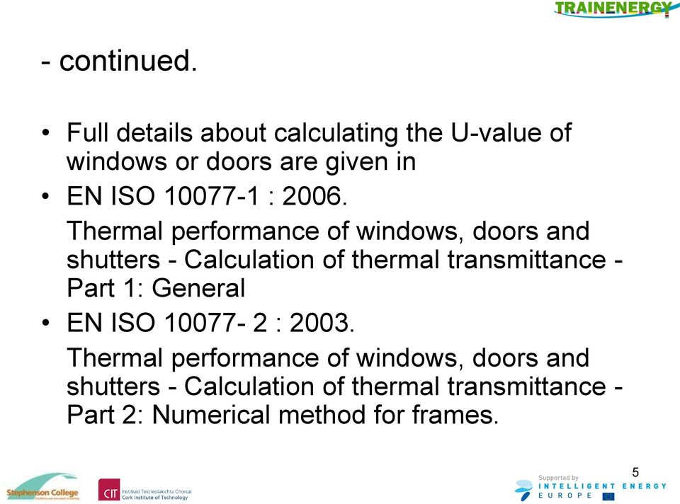 2006. Thermal performance of windows, doors and shutters - Calculation of thermal