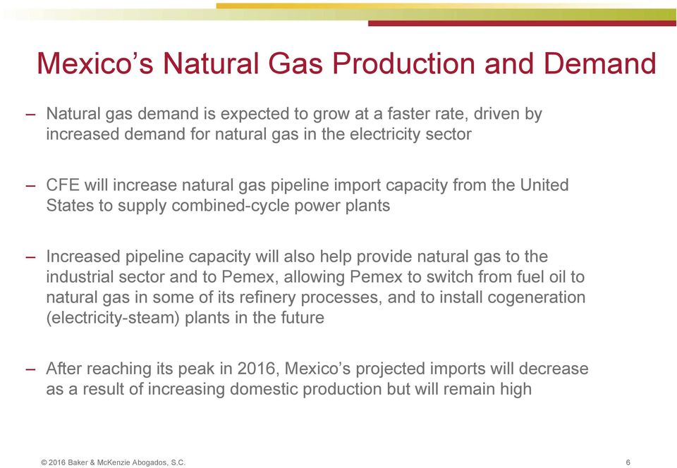 industrial sector and to Pemex, allowing Pemex to switch from fuel oil to natural gas in some of its refinery processes, and to install cogeneration (electricity-steam) plants in