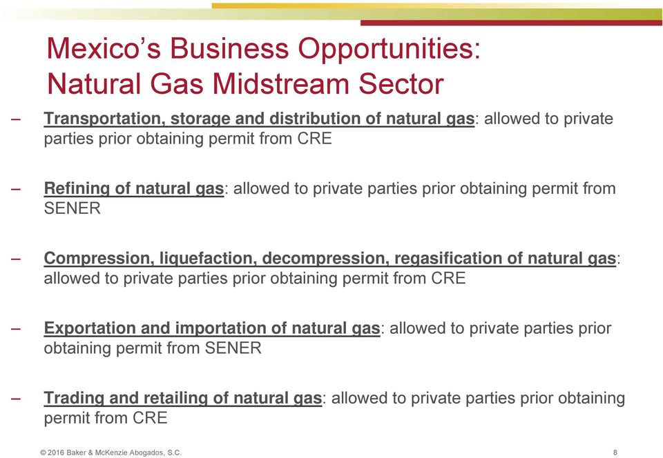 regasification of natural gas: allowed to private parties prior obtaining permit from CRE Exportation and importation of natural gas: allowed to private