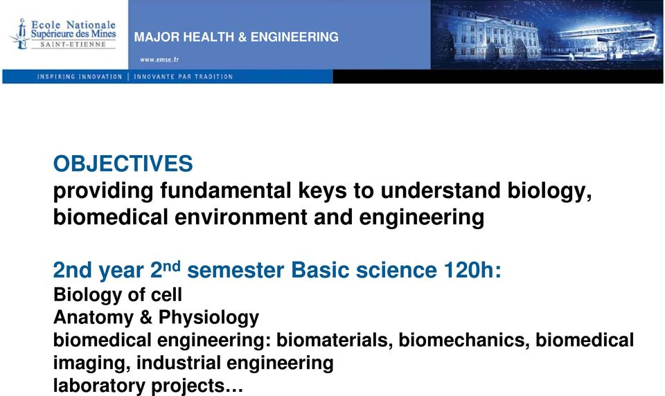 science 120h: Biology of cell Anatomy & Physiology biomedical engineering: