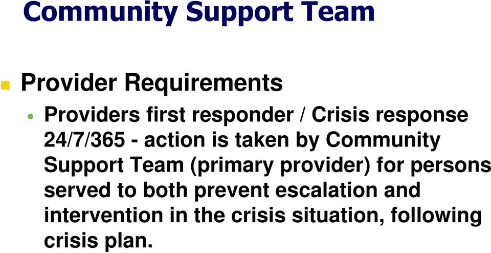 Support Team (primary provider) for persons served to both prevent