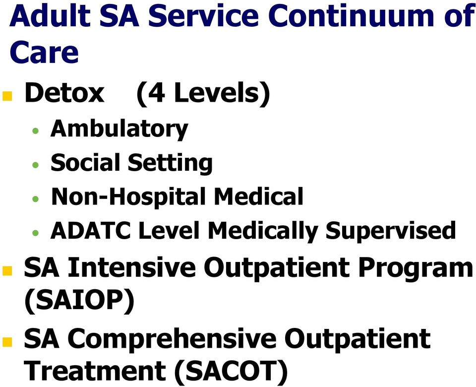 Level Medically Supervised SA Intensive Outpatient