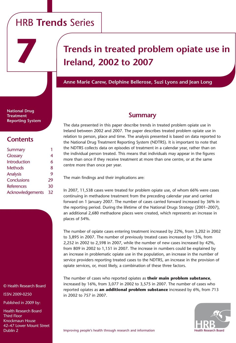Ireland between 2002 and 2007. The paper describes treated problem opiate use in relation to person, place and time.