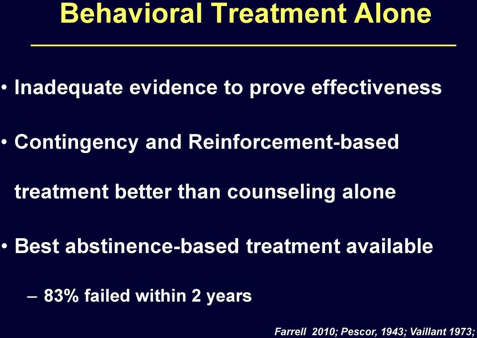 better than counseling alone Best abstinence-based treatment