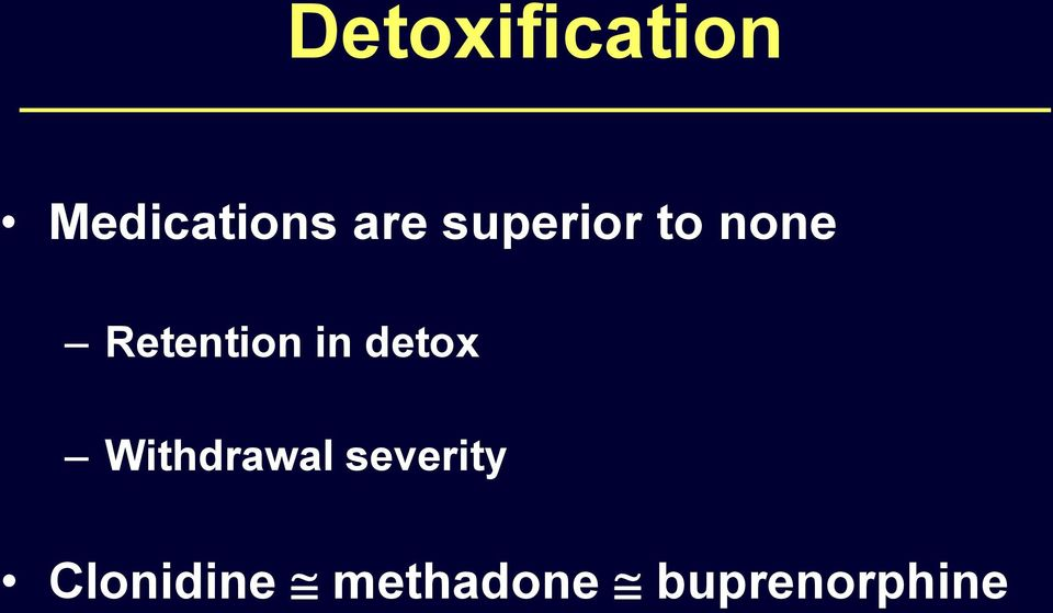 Retention in detox Withdrawal