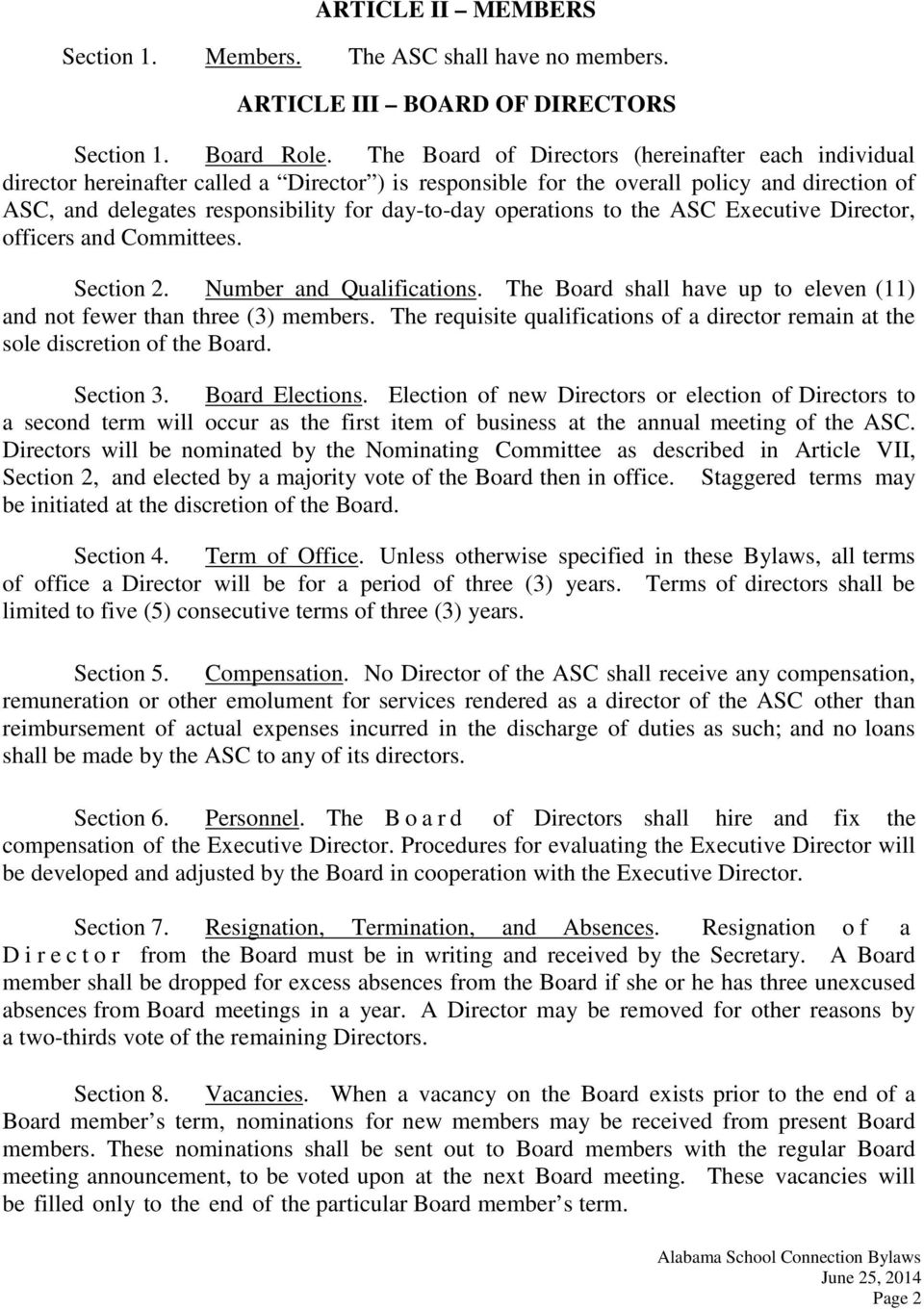 operations to the ASC Executive Director, officers and Committees. Section 2. Number and Qualifications. The Board shall have up to eleven (11) and not fewer than three (3) members.