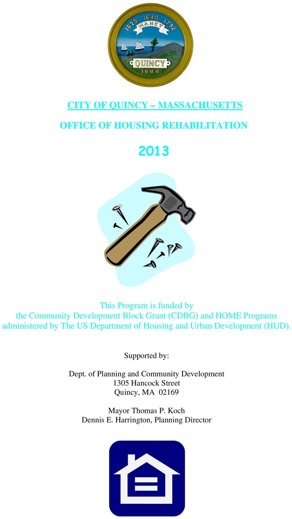 Housing and Urban Development (HUD). Supported by: Dept.