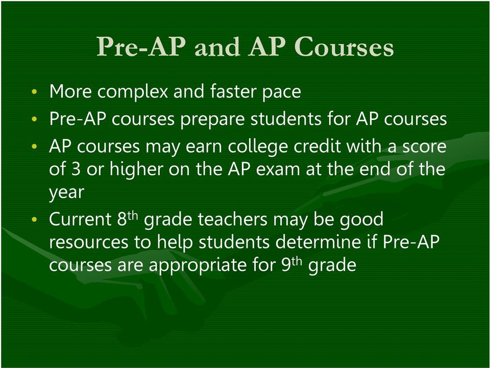 higher on the AP exam at the end of the year Current 8 th grade teachers may be