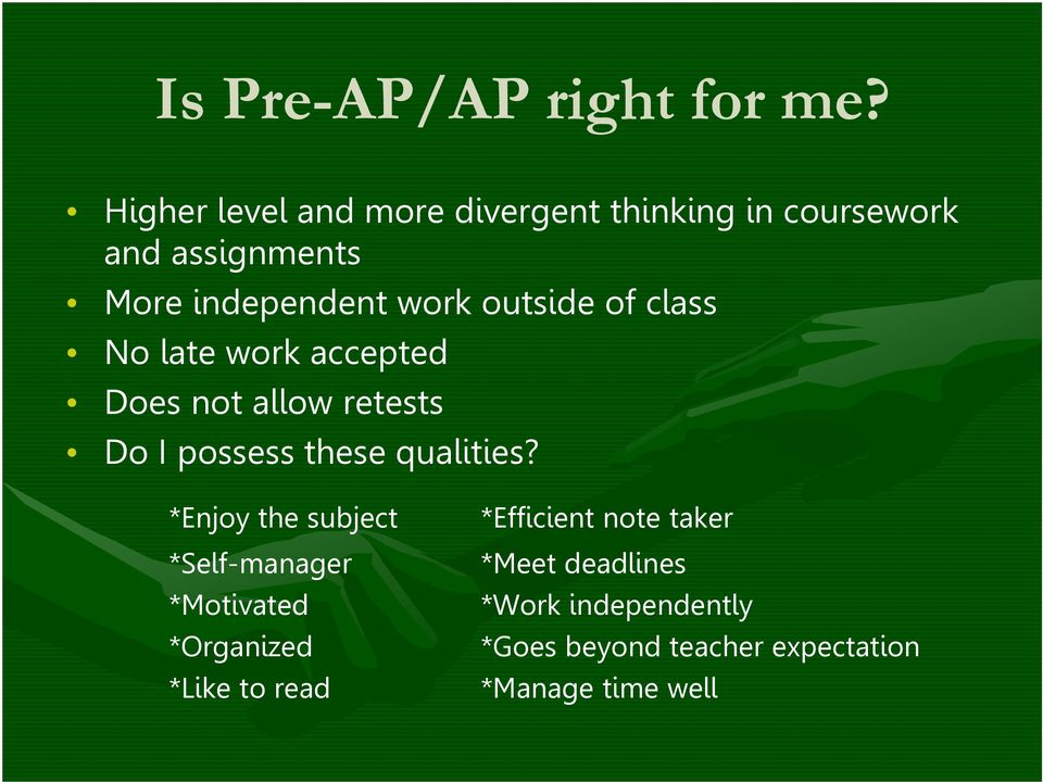 outside of class No late work accepted Does not allow retests Do I possess these qualities?