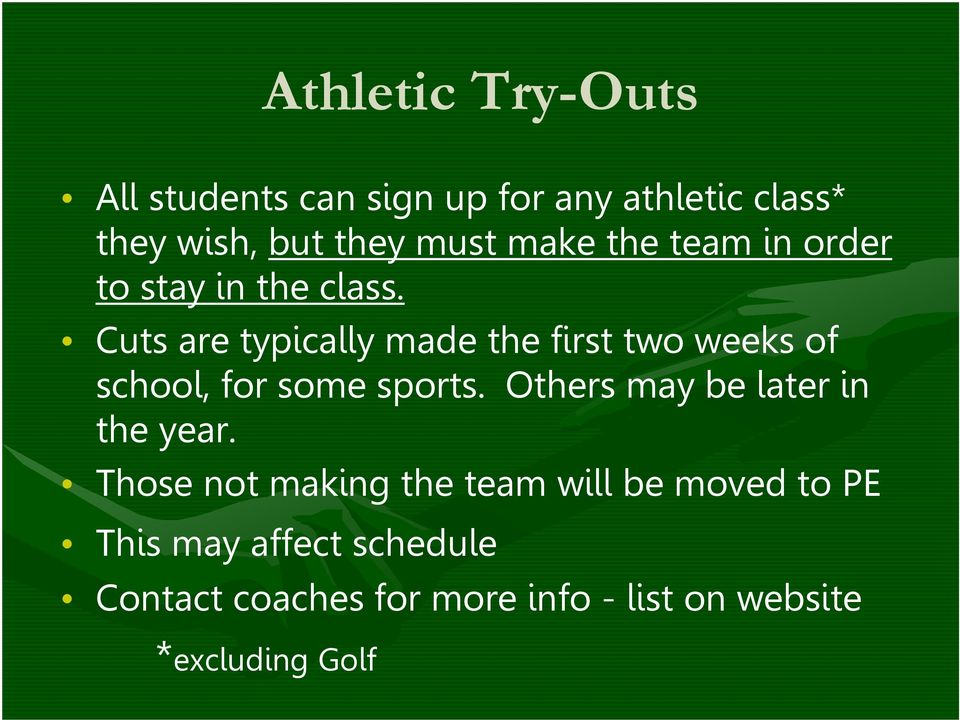 Cuts are typically made the first two weeks of school, for some sports.