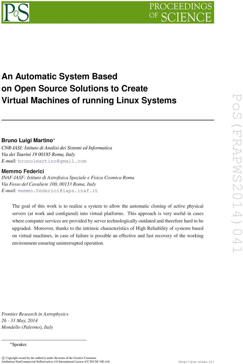 it The goal of this work is to realize a system to allow the automatic cloning of active physical servers (at work and configured) into virtual platforms.