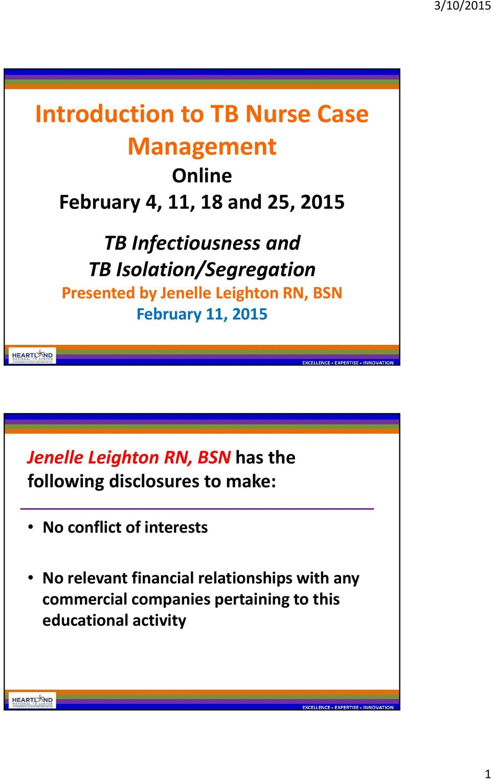 2015 Jenelle Leighton RN, BSN has the following disclosures to make: No conflict of interests