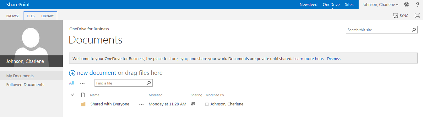 OneDrive Figure 8 OneDrive on the global navigation bar 2. SharePoint will display your OneDrive page Figure 9 OneDrive library when you select OneDrive on the global navigation bar 4.