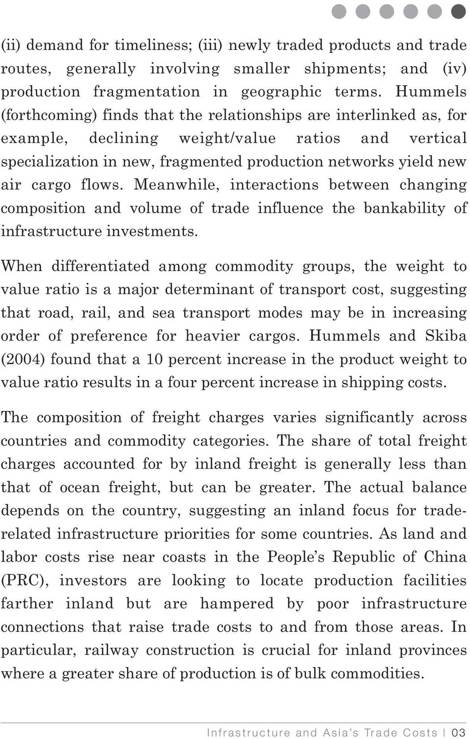 cargo flows. Meanwhile, interactions between changing composition and volume of trade influence the bankability of infrastructure investments.