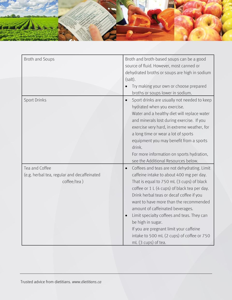 Water and a healthy diet will replace water and minerals lost during exercise.