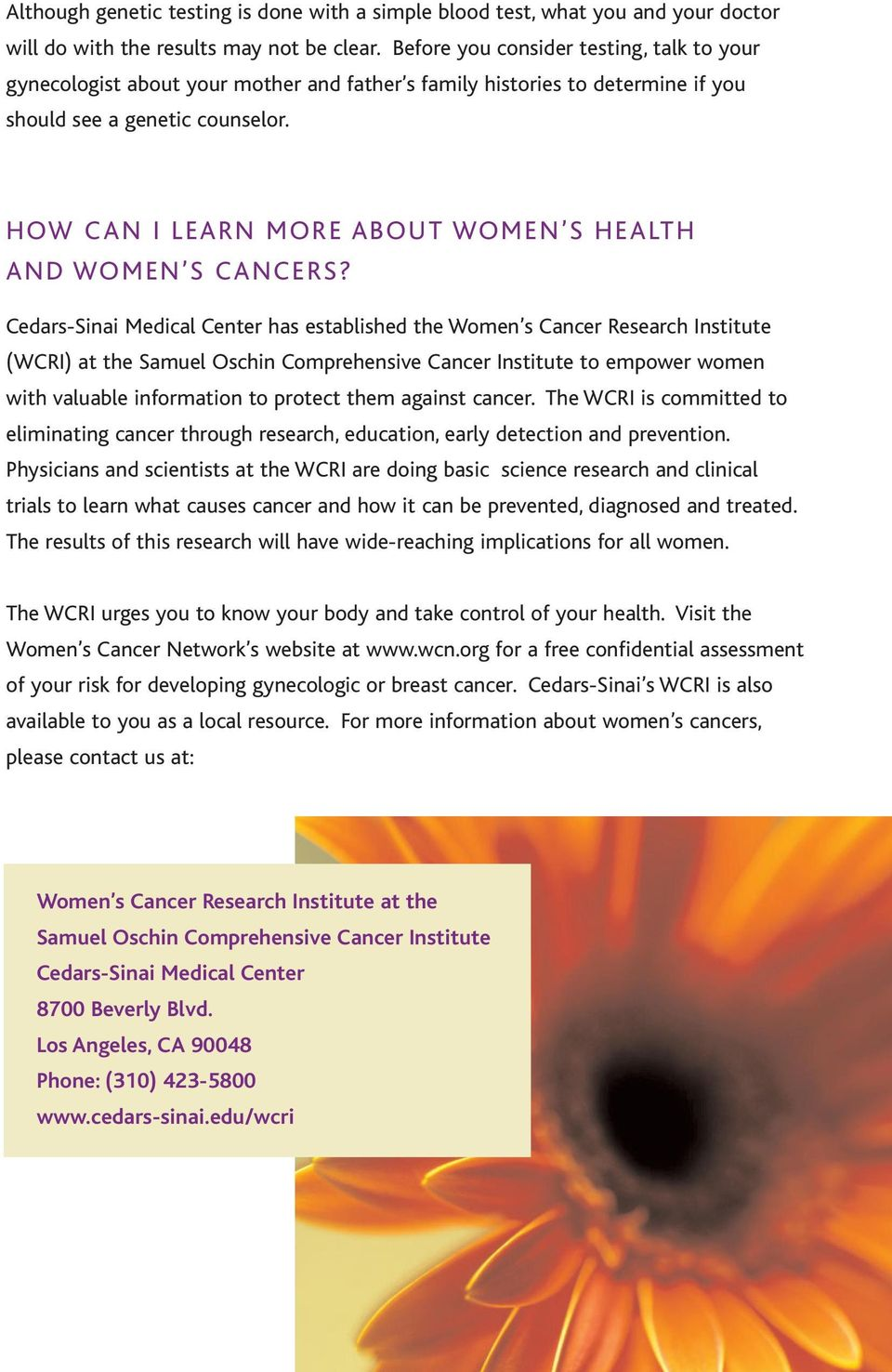 HOW CAN I LEARN MORE ABOUT WOMEN S HEALTH AND WOMEN S CANCERS?